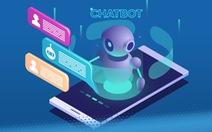 Nở rộ chatbot hỗ trợ khách hàng