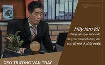 Trải lòng của CEO Trương Văn Trắc về mối lương duyên với ngành tuyển dụng