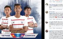 CĐV Campuchia: 'Chúng ta đã thắng Thái thì sợ gì Việt Nam'
