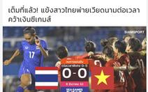 Báo Thái Lan: 'Đau quá! Chúng ta chỉ được huy chương bạc'