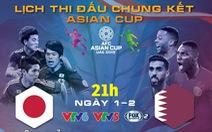 Lịch thi đấu chung kết Asian Cup 2019: Nhật Bản quyết đấu Qatar
