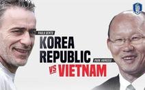 Báo Hàn Quốc: 'Trận siêu cúp' Việt Nam - Hàn Quốc có nguy cơ hủy bỏ