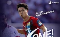 Trang chủ K-League viết: 'Xin chào! Nguyễn Công Phượng'