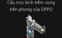 OPPO tiết lộ công nghệ zoom lossless 10X tại Mobile World Congress 2019