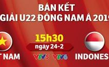 Chiều nay U22 Việt Nam đấu Indonesia
