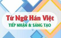 Từ Hán Việt và sự sáng tạo của người Việt
