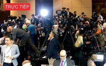 Trực tiếp: họp báo cuộc gặp thượng đỉnh Mỹ - Triều Tiên