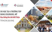 Gặp gỡ 6 trường hàng đầu Bang Colorado và dành học bổng 600 triệu