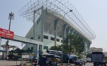 Liên quan sân vận động Chi Lăng, phải thu hồi gần 4.000 tỉ đồng