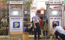 Đề nghị phạt cửa hàng bán xăng 'bẩn' hơn 200 triệu đồng