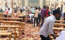 Đánh bom 3 nhà thờ Sri Lanka vào lễ Phục sinh, ít nhất 160 người chết