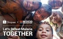 Shopee khởi động Chiến dịch đánh bại bệnh sốt rét M2030 giai đoạn 2