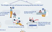 4 lời khuyên cha mẹ bảo vệ con an toàn trên mạng xã hội