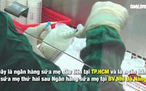Video quy trình hiến tặng sữa mẹ an toàn tại bệnh viện Từ Dũ