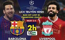 Lịch trực tiếp đại chiến Barca - Liverpool
