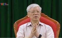 Video Tổng bí thư, Chủ tịch nước Nguyễn Phú Trọng chỉ đạo họp lãnh đạo chủ chốt