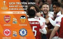 Lịch trực tiếp bán kết lượt đi Europa League