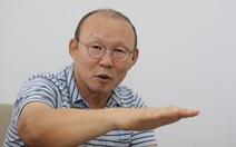 HLV Park Hang Seo: Việt Nam cần có sự chuẩn bị nếu muốn dự World Cup