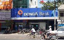 Ngân hàng Nhà nước 'thay máu' nhân sự ban kiểm soát Ngân hàng Đông Á