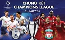 Tổng quan sức mạnh giữa Tottenham và Liverpool trước chung kết Champions League