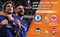 Lịch trực tiếp Europa League: Lại chờ trận chung kết toàn Anh