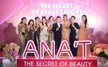 Dàn sao tới đêm ra mắt thương hiệu mỹ phẩm ANA'T