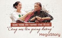 Hành trình yêu thương cùng cô gái 'Cõng mẹ lên giảng đường'