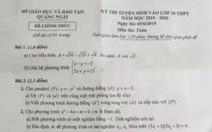 Đề toán lớp 10 ở Quảng Ngãi giống một đề thi thử