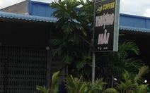 Quán cà phê vùng quê chứa 1kg ma túy bán cho khách dùng tại chỗ