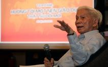 Giáo sư Hoàng Tụy: 'Hãy can đảm giã từ cũ kỹ để đất nước nở hoa'