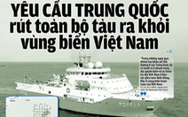 Yêu cầu Trung Quốc rút toàn bộ tàu ra khỏi vùng biển hoàn toàn của Việt Nam