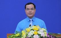 Ông Nguyễn Đình Khang là tân chủ tịch Tổng liên đoàn Lao động Việt Nam