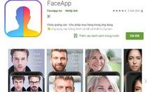 Phát hiện ứng dụng FaceApp giả mạo