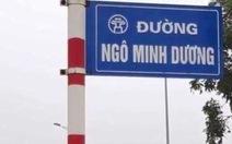 Bỗng nhiên có đường Ngô Minh Dương, Hà Nội 'giật thót'!