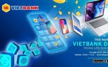 Vietbank khuyến mãi lớn dịp ra mắt Mobile Banking Vietbank Digital.