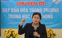 Học sinh cấp 3 sẽ học môn Việt Nam học
