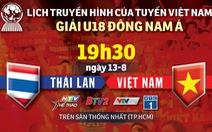 Lịch trực tiếp U18 Việt Nam gặp Thái Lan ở Giải U18 Đông Nam Á 2019