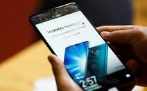 Hết 90 ngày, Mỹ tiếp tục cho phép Huawei mua công nghệ Mỹ thêm 3 tháng?