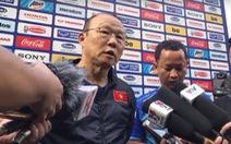 HLV Park Hang Seo nói về trận đấu Việt Nam - Thái Lan