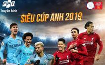 Lịch trực tiếp Siêu cúp Anh giữa Manchester City và Liverpool