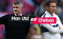 Dự đoán vòng 1 Premier League: M.U hòa Chelsea, các đại gia còn lại toàn thắng