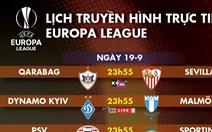 Lịch truyền hình Europa League: MU, Arsenal xuất trận