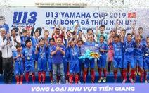 U13 Yamaha Cup 2019: 'mưa' bàn thắng tại vòng loại Tiền Giang