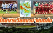 Báo Thái nhắc CĐV đem dù, áo mưa vì áp thấp nhiệt đới trước trận gặp tuyển Việt Nam