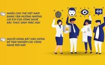 Thanh toán sinh trắc học tại Việt Nam - Người tiêu dùng nghĩ gì?