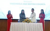 Trường Việt Mỹ - VAschools trở thành đối tác chiến lược của Hội Đồng Anh