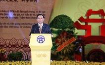 'Quyết định dời đô mở ra thời kỳ phát triển huy hoàng cho Thăng Long - Hà Nội'