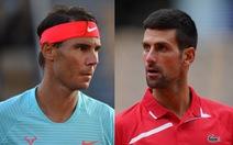 Nadal gặp Djokovic ở chung kết Roland Garros 2020