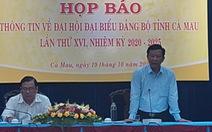 Bí thư Tỉnh ủy Cà Mau sẽ tiếp tục ứng cử nhiệm kỳ 2020-2025