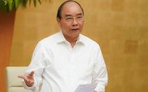 Thủ tướng: Phấn đấu đạt mức tăng trưởng 2,5-3%, tháo gỡ từng dự án